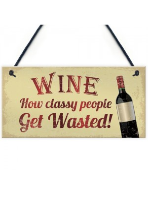 Wine Classy People Novelty Plaque Kitchen Bar Wall Friendship