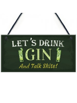 Lets Drink Gin Funny Alcohol Gift Man Cave Home Bar Pub Plaque