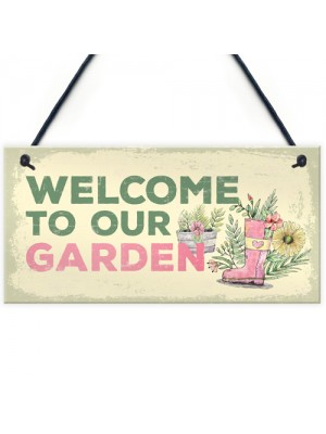 Welcome To Our Garden Novelty Shabby Chic Garden Shed Sign