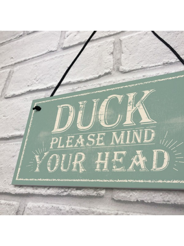 Duck Mind Your Head Friendship Home Gifts Door Wall Plaques