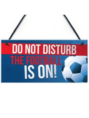 Do Not Disturb Football Pub Bar Man Cave Signs World Cup
