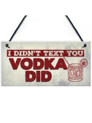 Vodka Sign Funny Man Cave Gift Home Bar Hanging Pub Plaque