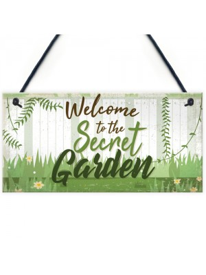 Welcome To The Secret Garden Hanging Plaque Garden Shed