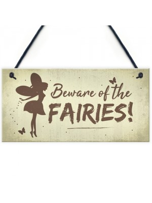 Beware Of The Fairies Funny Garden Sign House Door Wall Plaque