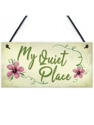 Quiet Place Garden Sign Shed SummerHouse Plaque MUM NAN Gift