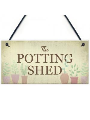 The Potting Shed Plaque Garden Greenhouse Sign Dad Grandad Mum