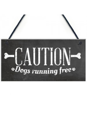 Caution Dogs Running Free Dog Warning Sign Security Garden