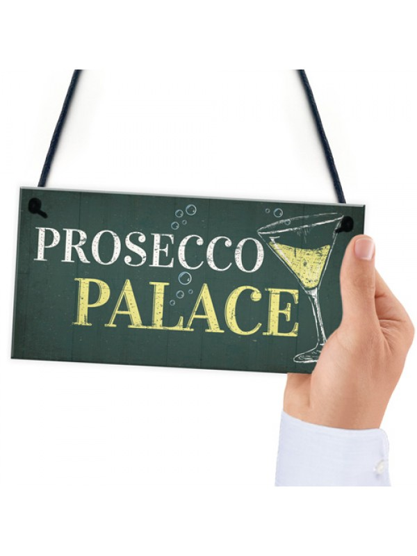 Prosecco Palace Funny Alcohol Friendship Bar Hanging Plaque Gift