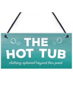 The Hot Tub Novelty Hanging Plaque Garden Outdoor Sign Shed