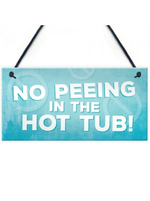 Hot Tub No Peeing Rules Sign Hanging Garden Shed Plaque Gift