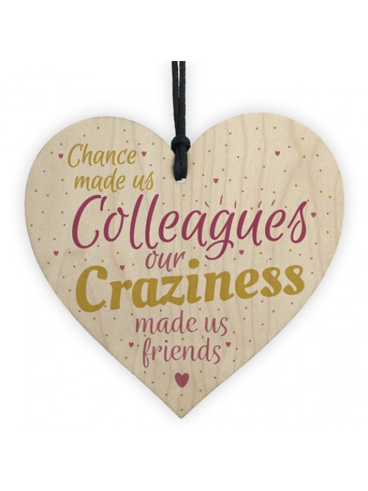 Chance Made Us Colleagues Handmade Heart Plaque Friendship Gift