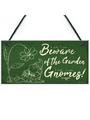 Beware Of The Gnomes Garden Wall Hanging Sign Plaque Shed Door
