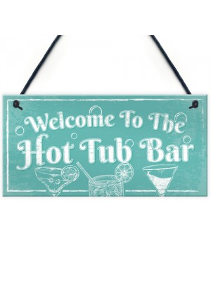Welcome To The Hot Tub Bar Novelty Garden Jaccuzzi Hanging Sign