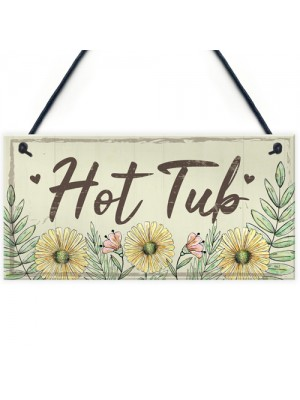 Hot Tub Sign Garden Plaque Decor Hanging Wall Door Shed Sign