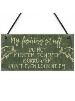 Funny Fishing Fisherman Stuff Sign Garden Shed Man Cave Plaque