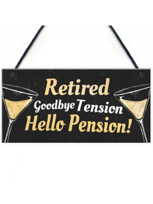RETIRED Goodbye Tension Hello Pension Retirement Plaque Men Gift