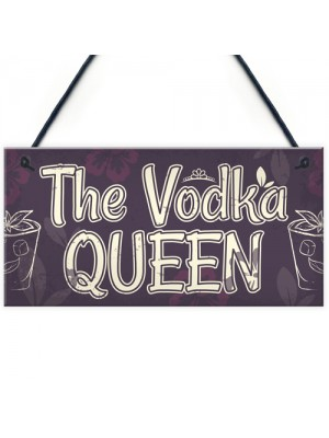 Vodka Queen Funny Alcohol Friendship Gift Birthday Home Bar Sign