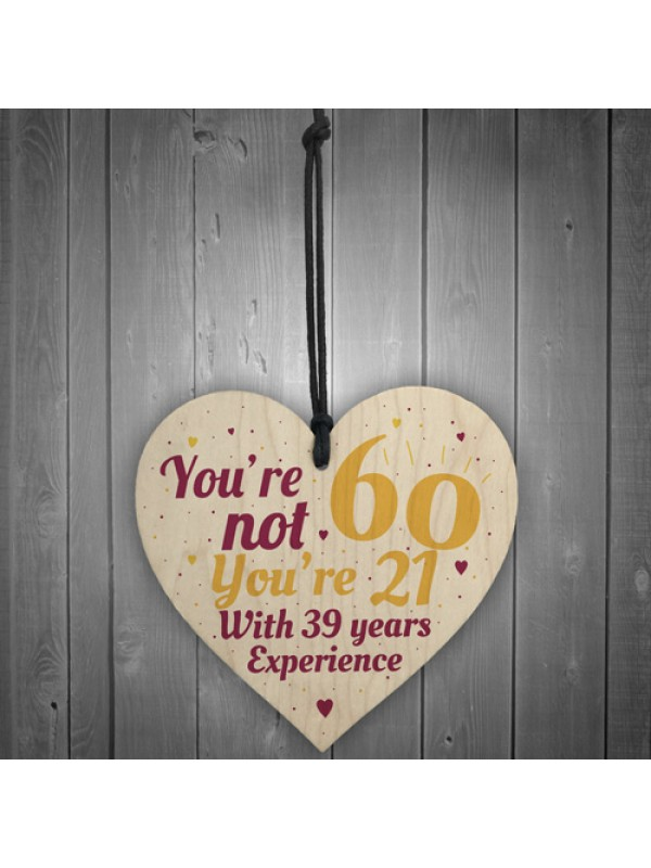 60th Birthday Gift Funny Wooden Heart Sign Gift For Friend Dad