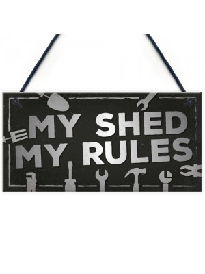 My Shed Sign Garden Shed Man Cave Garage Shop Plaque Dad Gift
