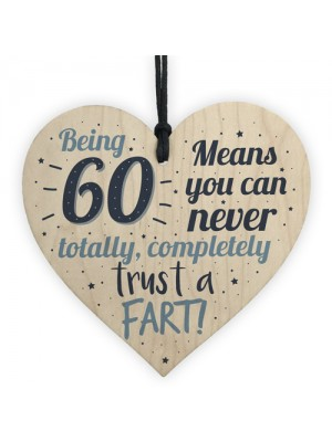 Funny 60th Birthday Fart Novelty Wood Heart Sign Friend Plaque