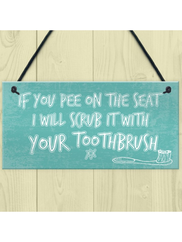 IF YOU PEE ON THE SEAT Funny Toilet Bathroom Loo Home Wall Sign