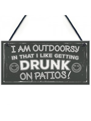 Drunk On Patios Funny Garden Shed Sign Vodka Beer Gin Plaque