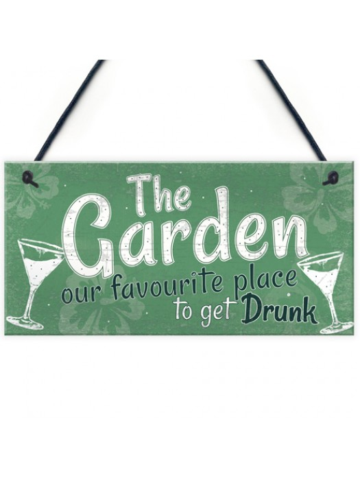 Funny The Garden Sign Alcohol Plaque Shed SummerHouse Gift