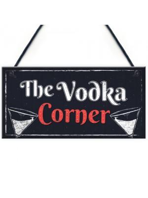 Vodka Corner Garden Shed Sign Kitchen Plaque Funny Alcohol Sign