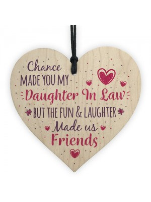 Chance Made You My Daughter In Law Wood Heart Sign Friend Gift