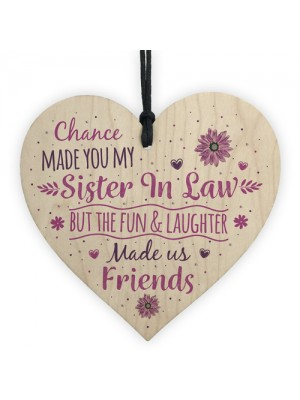 Chance Made You My Sister In Law Wood Heart Plaque Keepsake Gift