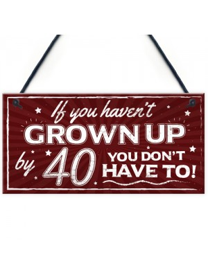 Novelty 40th Birthday Plaque Friendship Family Fuuny Gift Mum