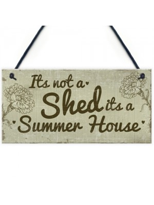 Funny Shed Sign It's Not A Shed, It's A Summer House Plaque