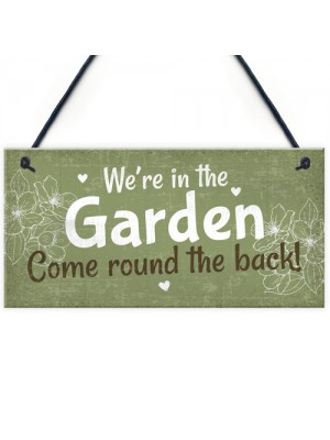 Were In The Garden Front Door Plaque Summer House Shed Sign