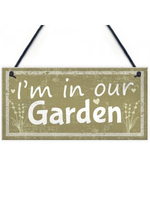 Im In Our Garden Novelty Door Plaque Summer House Sign GIFT