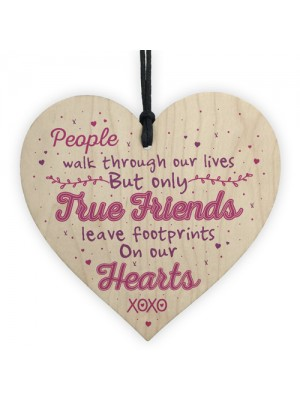 True Friends Friendship Best Friend Gift Plaque Wood Heart Sign