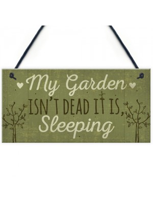 Funny My Garden Isn't Dead Plaque Garden Shed Den Sign Gifts