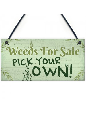 Weeds For Sale Funny Garden Signs And Plaque Shed Den Gifts