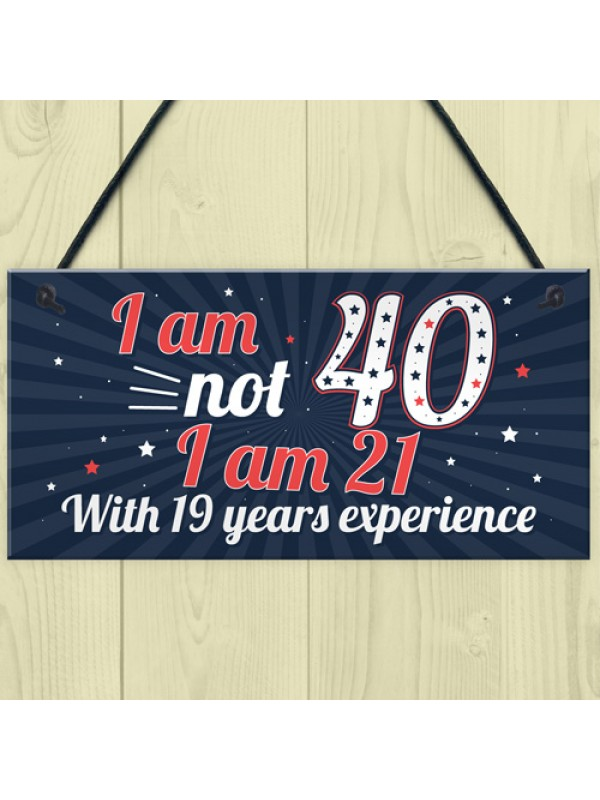 Funny 40th Birthday Gift Hanging Plaque Novelty Friendship Gift
