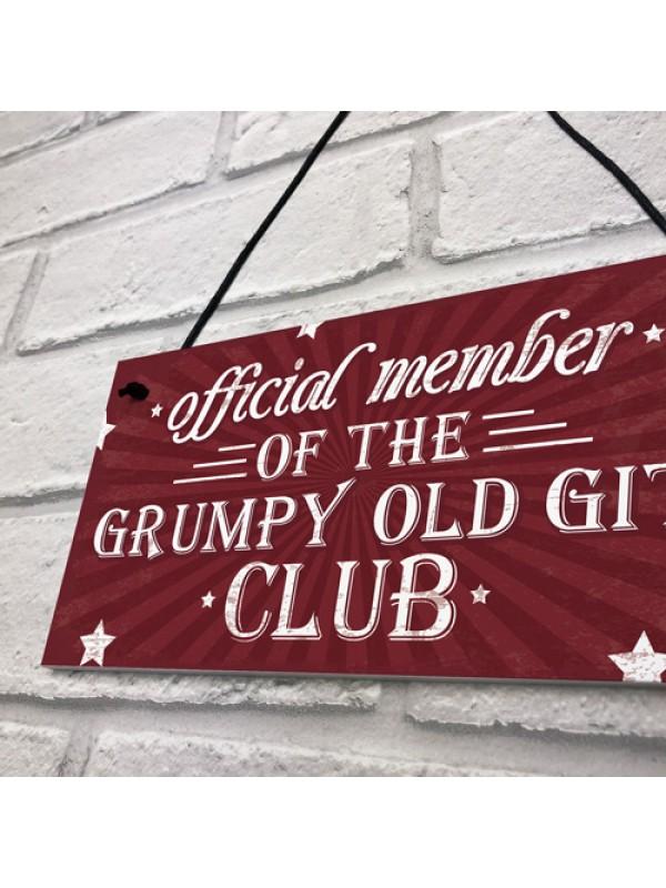 Grumpy Git Club Funny Birthday Gift For Dad Grandad Hanging Sign