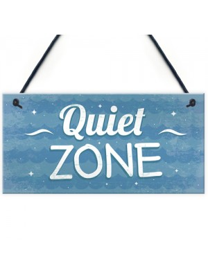 Quiet Zone Bathroom Hot Tub Garden Man Cave Shed Hanging Sign