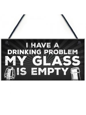 GLASS IS EMPTY Funny Alcohol Sign Bar Pub Man Cave Plaque
