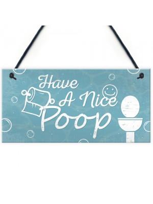 Having A Nice Poop Novelty Bathroom Sign Funny Toilet Joke