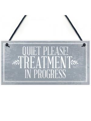 Quiet Please TREATMENT IN PROGRESS Dont Disturb Hanging Sign