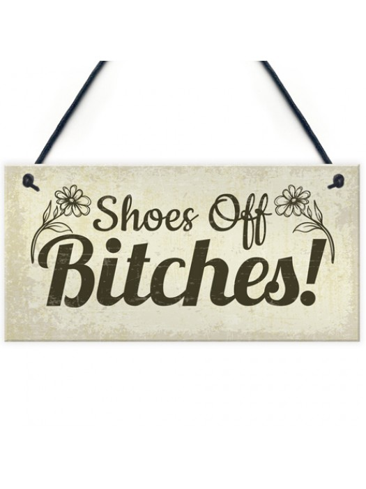 unny Take Your Shoes Off Sign Welcome Hanging Plaque Gifts