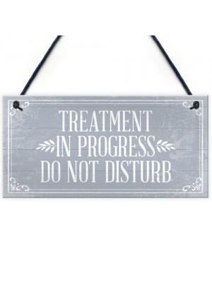 TREATMENT IN PROGRESS Do Not Disturb Hanging Wall Door Gift