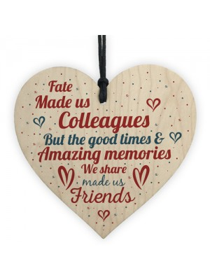 Fate Made Us Colleagues Wooden Heart Plaque Friendship Gift