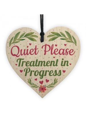 Quiet Please TREATMENT IN PROGRESS Do Not Disturb Heart Sign