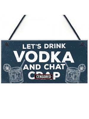 Funny Lets Drink Vodka Alcohol Gift Man Cave Home Bar Plaque