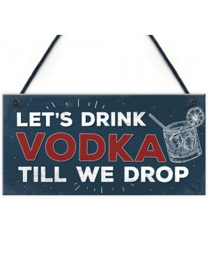 Lets Drink Vodka Till We Drop Funny Alcohol Gift Man Cave Gifts