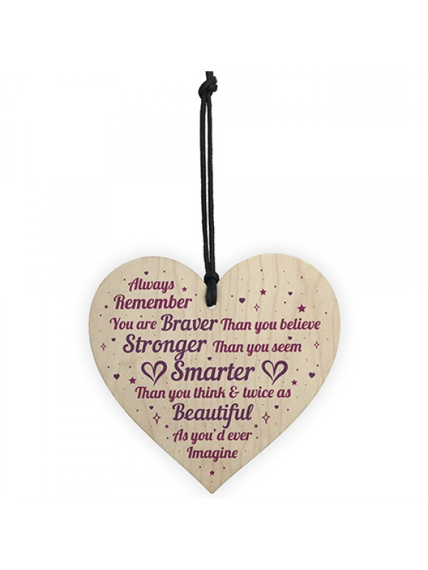 Braver Stronger Beautiful Quote Friendship Gift Wood Heart Sign
